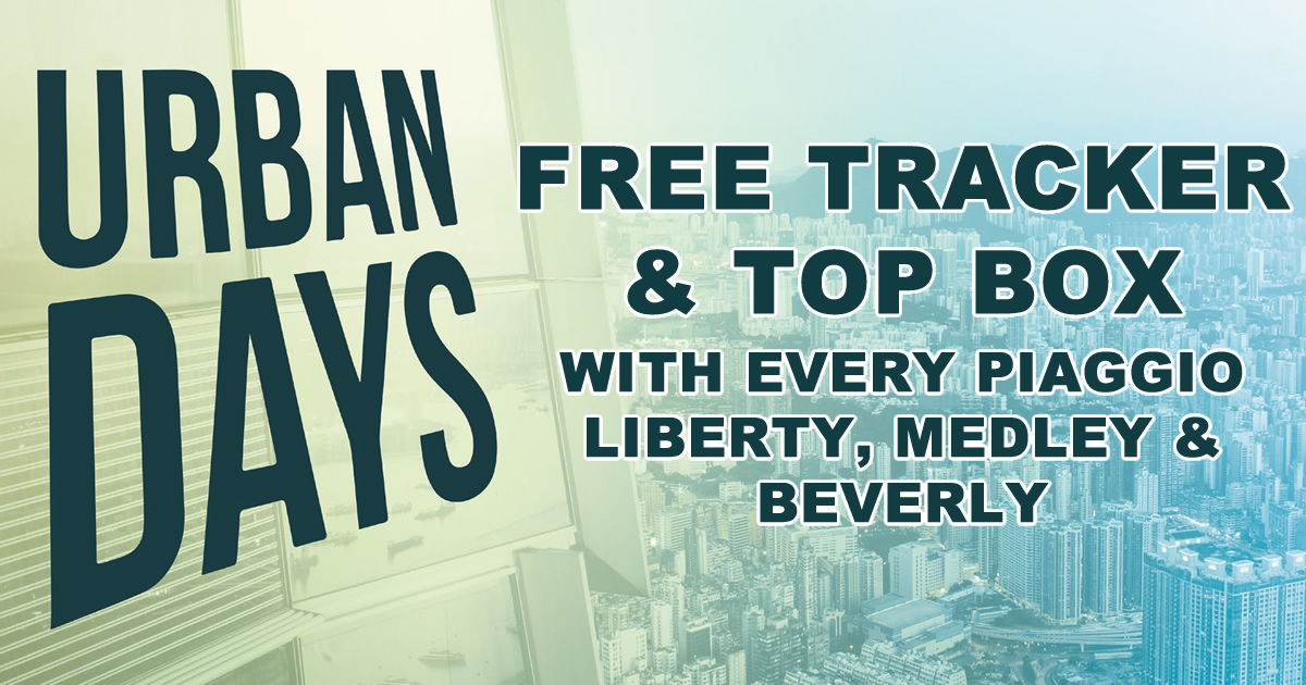 Piaggio Urban Days Offer - Get a free Genuine Top Box & Tacker when you purchase a brand new Piaggio Liberty 50, Piaggio Liberty 125, Piaggio Medley 125, Piaggio Medley 125 Special Edition, Piaggio Beverly 300, Piaggio Beverly 350 ST.